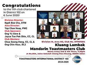Welcome Kluang Lambak Mandarin Toastmasters Club to District 102!